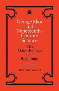 George Eliot and Nineteenth-Century Science
