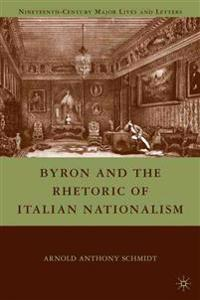 Byron and the Rhetoric of Italian Nationalism