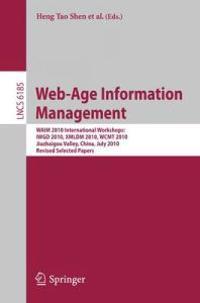 Web-Age Information Management. WAIM 2010 Workshops