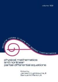 Physical Mathematics and Nonlinear Partial Differential Equations