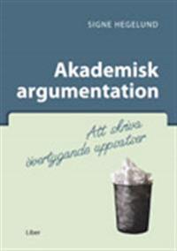 Akademisk argumentation - att skriva övertygande uppsatser