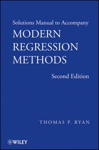 Solutions Manual to Accompany Modern Regression Methods, 2e
