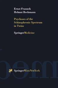 Psychoses of the Schizophrenic Spectrum in Twins