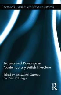 Trauma and Romance in Contemporary British Literature