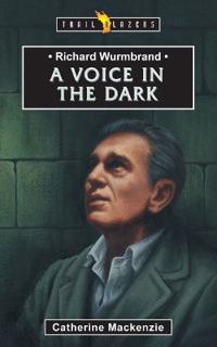 Richard Wurmbrand A Voice in the Dark