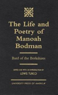 The Life and Poetry of Manoah Bodman