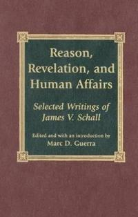 Reason, Revelation, and Human Affairs