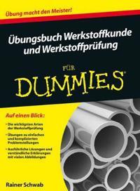 Ubungsbuch Werkstoffkunde und Werkstoffprufung Fur Dummies