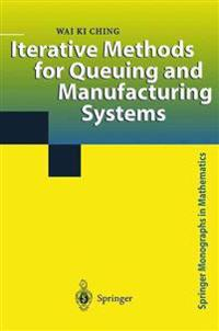 Iterative Methods for Queuing and Manufacturing Systems