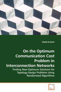 On the Optimum Communication Cost Problem in Interconnection Networks