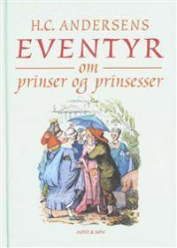 H.C. Andersens eventyr om prinser og prinsesser