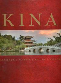Kina : människor, platser, kultur, historia