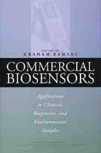 Commercial Biosensors: Applications to Clinical, Bioprocess, and Environmental Samples