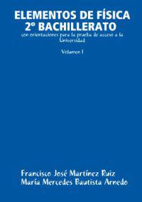 ELEMENTOS DE FISICA 2nd BACHILLERATO con orientaciones para la prueba de acceso a la Universidad