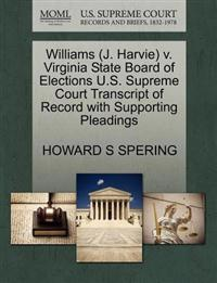 Williams (J. Harvie) V. Virginia State Board of Elections U.S. Supreme Court Transcript of Record with Supporting Pleadings