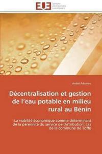 Decentralisation Et Gestion de L Eau Potable En Milieu Rural Au Benin