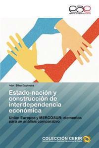Estado-Nacion y Construccion de Interdependencia Economica