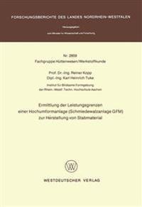 Ermittlung Der Leistungsgrenzen Einer Hochumformanlage, Schmiedewalzanlage Gfm Zur Herstellung Von Stabmaterial