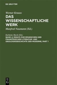 Essays Zur Spanischen Und Französischen Literatur- Und Ideologiegeschichte Der Moderne