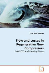 Flow and Losses in Regenerative Flow Compressors