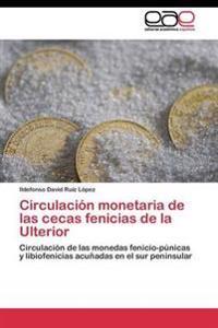 Circulacion Monetaria de Las Cecas Fenicias de la Ulterior