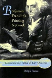 Benjamin Franklin's Printing Network