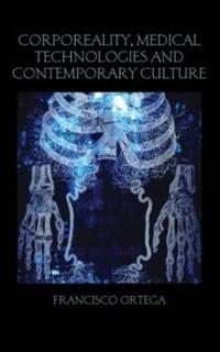 Corporeality, Medical Technologies and Contemporary Culture