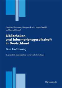 Bibliotheken Und Informationsgesellschaft in Deutschland. Eine Einfuhrung