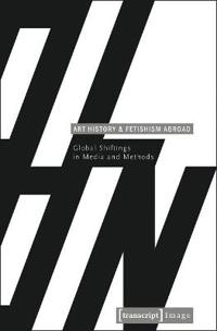 Art History and Fetishism Abroad