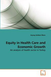 Equity in Health Care and Economic Growth