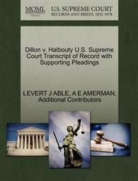 Dillon V. Halbouty U.S. Supreme Court Transcript of Record with Supporting Pleadings