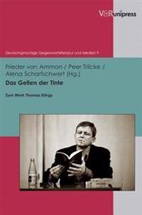 Das Gellen Der Tinte: Zum Werk Thomas Klings