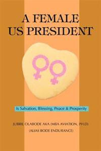 A Female Us President:is Salvation, Bles