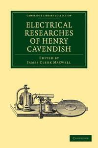 Electrical Researches of Henry Cavendish