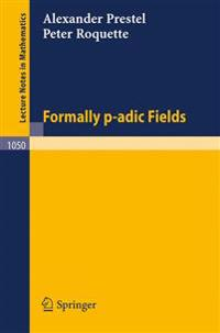 Formally p-adic Fields