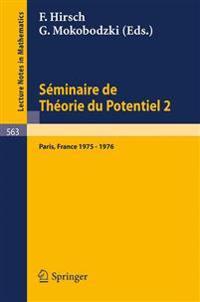 S minaire de Th orie Du Potentiel, Paris, 1975-1976, No. 2