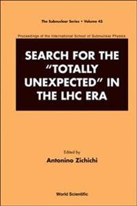 "Search for the ""Totally Unexpected"" in the LHC Era"
