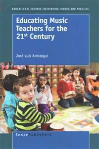 Educating Music Teachers for the 21st Century