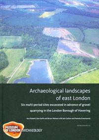 Archaeological Landscapes of East London