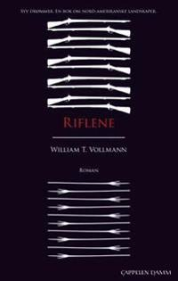 Riflene - William T. Vollmann | Ridgeroadrun.org