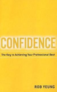 Confidence: The Key to Achieving Your Professional Best