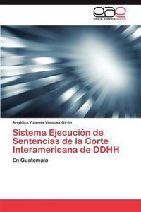 Sistema Ejecucion de Sentencias de La Corte Interamericana de Ddhh