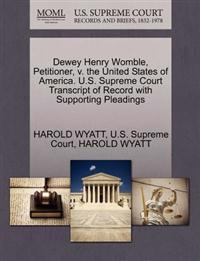 Dewey Henry Womble, Petitioner, V. the United States of America. U.S. Supreme Court Transcript of Record with Supporting Pleadings