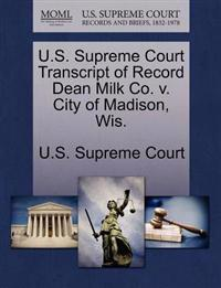 U.S. Supreme Court Transcript of Record Dean Milk Co. V. City of Madison, Wis.