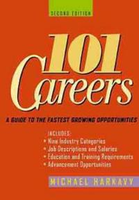 101 Careers: A Guide to the Fastest-Growing Opportunities
