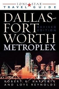 Lone Star Travel Guide the Dallas Fort Worth Metroplex