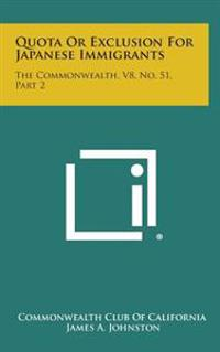 Quota or Exclusion for Japanese Immigrants: The Commonwealth, V8, No. 51, Part 2