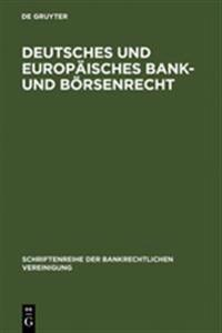 Deutsches Und Europ isches Bank- Und B rsenrecht