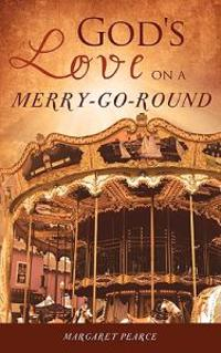 God's Love on a Merry-Go-Round