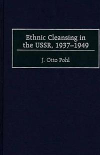 Ethnic Cleansing in the Ussr, 1937-1949